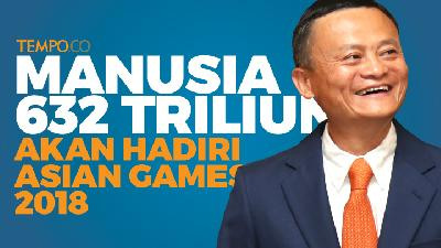 Bos Alibaba Group Jack Ma akan Hadiri Penutupan Asian Games 2018