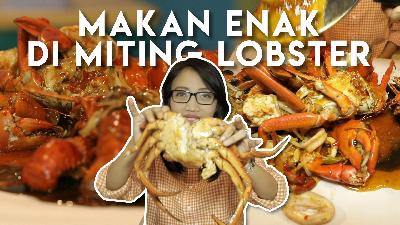 Makan Enak di Miting Lobster