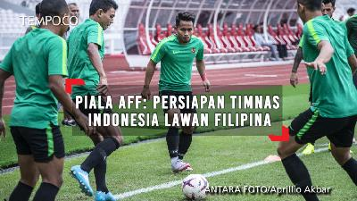 Piala AFF: Persiapan Timnas Indonesia Lawan Filipina