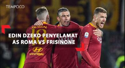 Skor 3-2, Edin Dzeko Penyelamat AS Roma Vs Frisinone