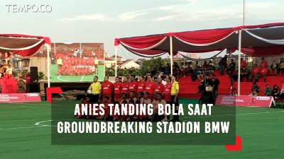 Groundbreaking Stadion BMW, Anies Tanding Bola Lawan The Jakmania