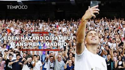 Eden Hazard Disambut Fans Real Madrid