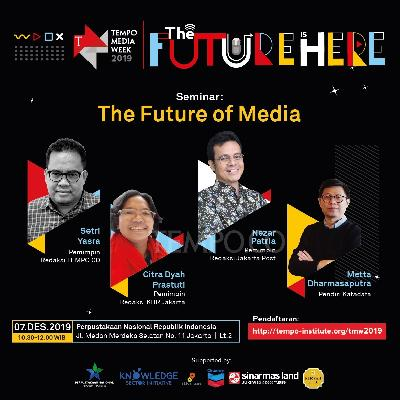 Ada Diskusi Media Masa Depan di Tempo Media Week 2019