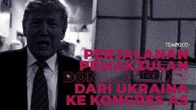 Perjalanan Pemakzulan Donald Trump Dari Ukraina Ke Kongres AS