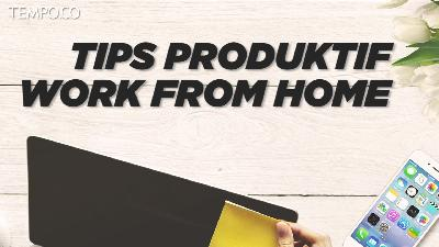 Tips Produktif Work From Home di Tengah Wabah Corona