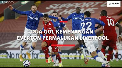 Liverpool vs Everton, 2 Gol Kemenangan Everton Permalukan The Reds