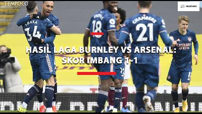 Hasil Laga Burnley vs Arsenal: Imbang 1-1