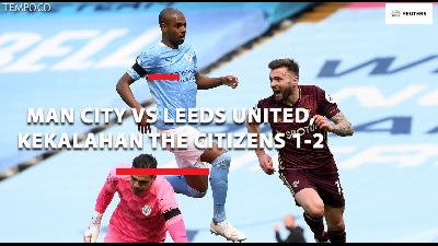 Manchester City  vs Leeds United, Kekalahan The Citizens 1-2